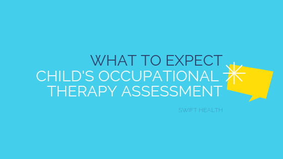 What happens in a paediatric occupational therapy assessment?